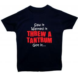 Saw it Wanted it Threw a Tantrum...Baby, Childrens T-Shirt, Top