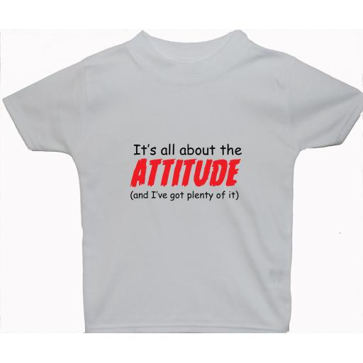 All About The Attitude...Baby, Children T-Shirt, Top