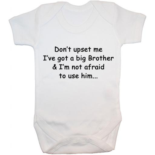 Don't Upset Me I've Got a Big Brother...Baby Grow, Bodysuit
