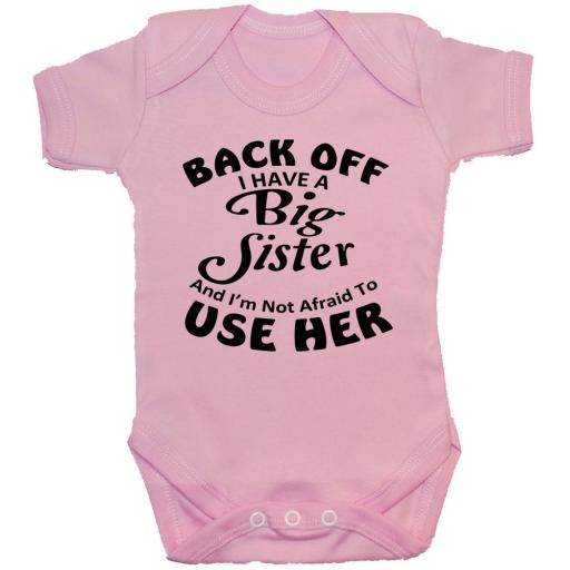 Back Off I Have a Big Sister...Baby Grow, Bodysuit