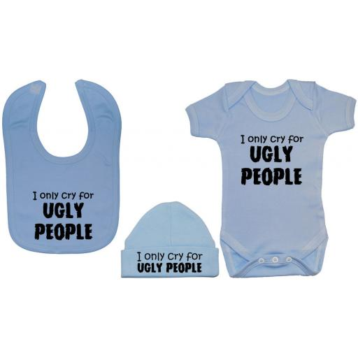 I Only Cry For Ugly People Baby Bodysuit, Feeding Bib & Hat