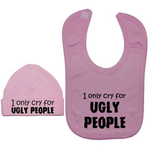 I Only Cry For Ugly People Feeding Bib & Beanie Hat
