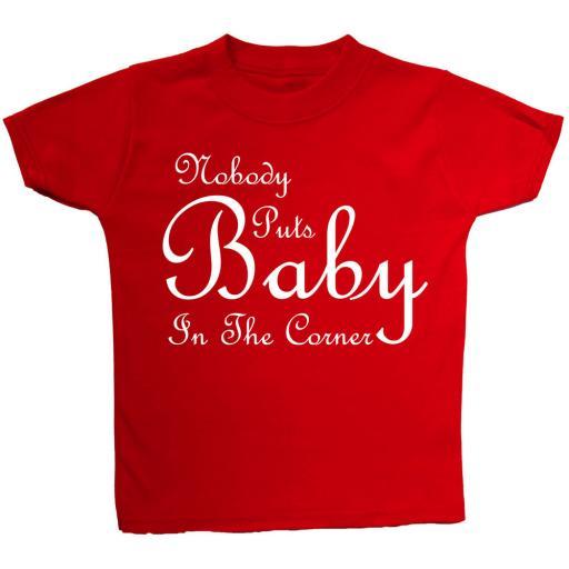Nobody Puts Baby In The Corner T Shirt