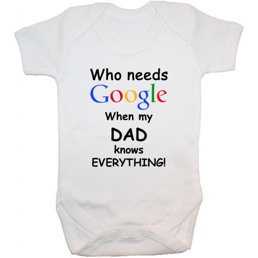 Who Needs Google When My Dad...Baby Grow, Bodysuit