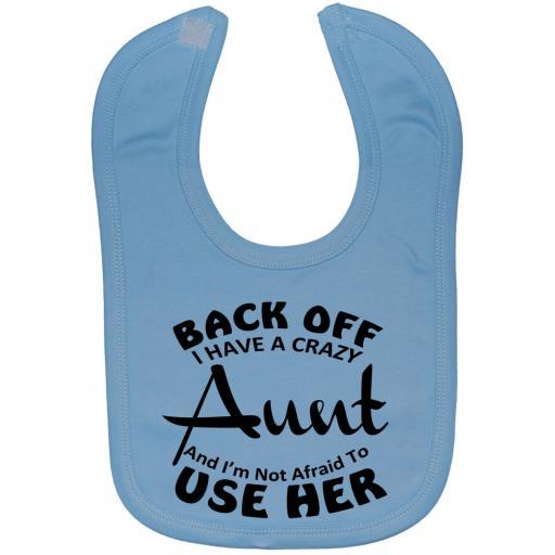 Back Off I Have a Crazy Aunt...Baby Feeding Bib Newborn-3 Years