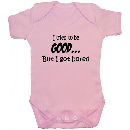 Tried to be Good...Baby Grow, Bodysuit, Romper, T-Shirt, Vest